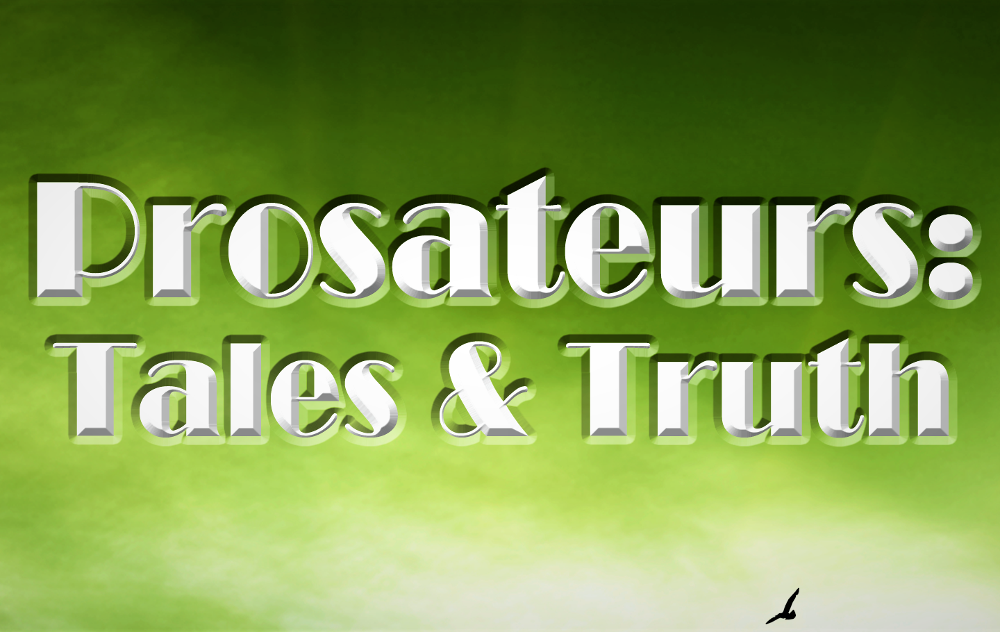 Prosateurs: Tales and Truth