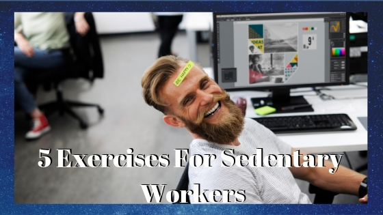5 Exercises for Sedentary Workers